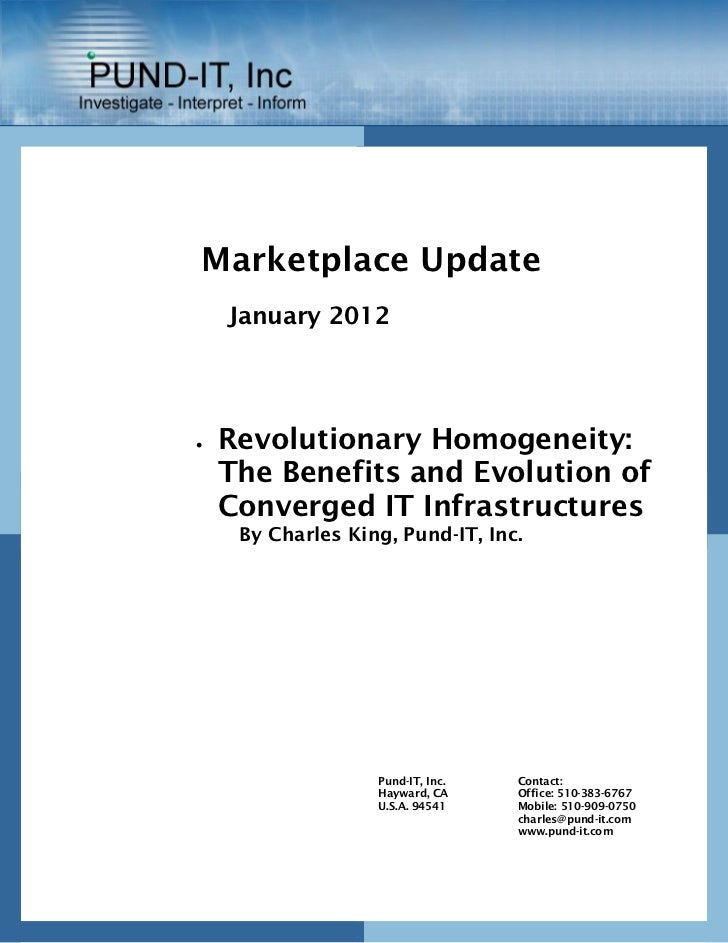 Marketplace Update    January 2012   Revolutionary Homogeneity:    The Benefits and Evolution of    Converged IT Infrastr...