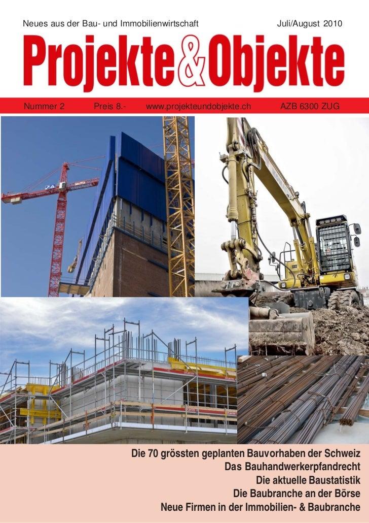 Neues aus der Bau- und Immobilienwirtschaft                   Juli/August 2010Nummer 2         Preis 8.-      www.projekte...