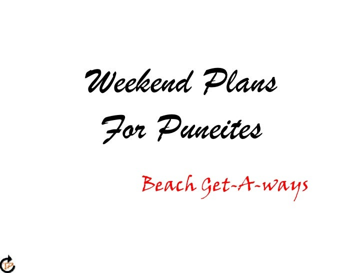 Weekend PlansFor Puneites<br />Beach Get-A-ways<br />