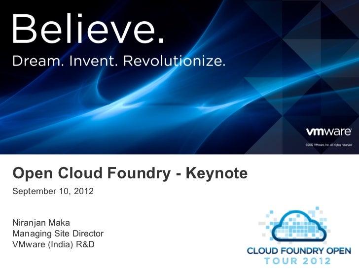 Open Cloud Foundry - KeynoteSeptember 10, 2012Niranjan MakaManaging Site DirectorVMware (India) R&D1Confidential