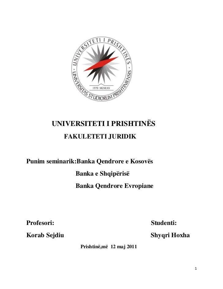 UNIVERSITETI I PRISHTINËS             FAKULETETI JURIDIKPunim seminarik:Banka Qendrore e Kosovës               Banka e Shq...