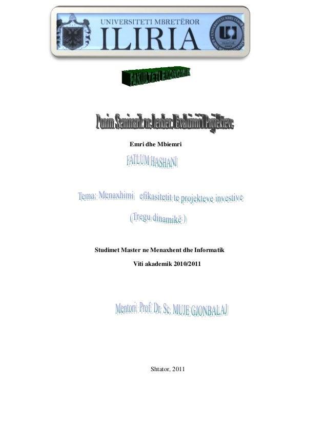 Emri dhe MbiemriStudimet Master ne Menaxhent dhe Informatik            Viti akademik 2010/2011                  Shtator, 2...