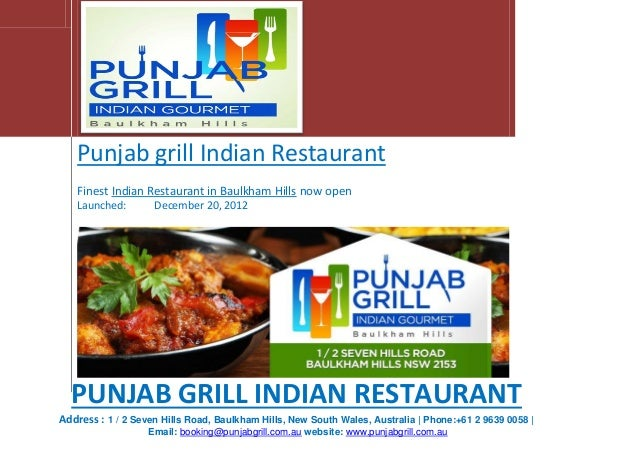 Punjab grill Indian Restaurant Finest Indian Restaurant in Baulkham Hills now open Launched: December 20, 2012 PUNJAB GRIL...