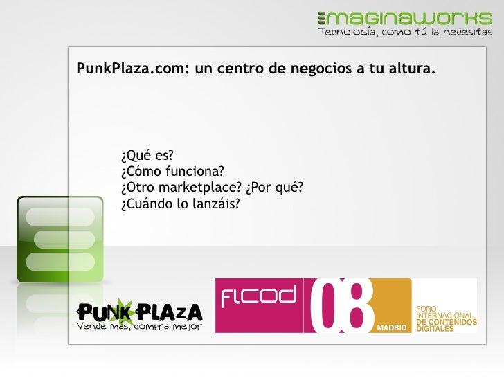 PunkPlaza.com: un centro de negocios a tu altura. <ul><li>¿Qué es?