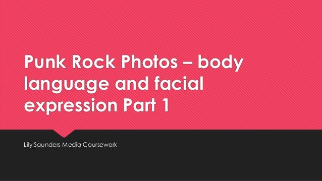 Punk Rock Photos – body language and facial expression Part 1 Lily Saunders Media Coursework