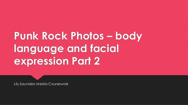 Punk Rock Photos – body language and facial expression Part 2 Lily Saunders Media Coursework