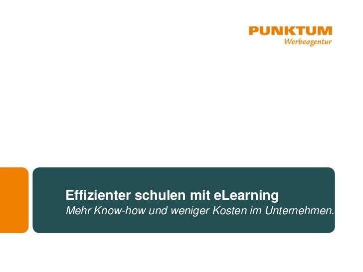 Effizienter schulen mit eLearningMehr Know-how und weniger Kosten im Unternehmen.