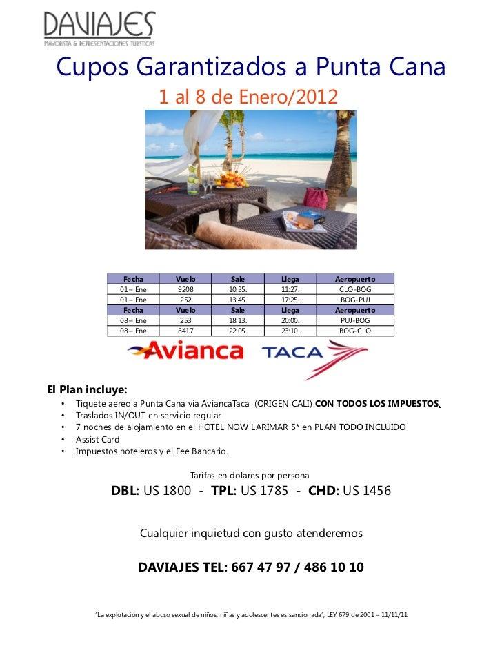 Cupos Garantizados a Punta Cana                               1 al 8 de Enero/2012                   Fecha             Vue...