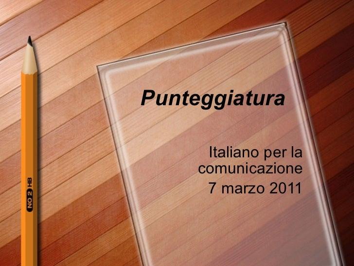 Punteggiatura Italiano per la comunicazione 7 marzo 2011