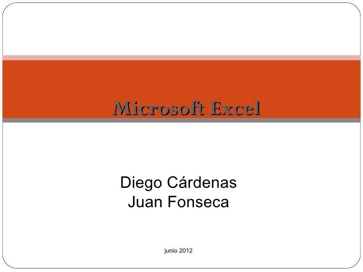 Microsoft ExcelDiego Cárdenas Juan Fonseca     junio 2012