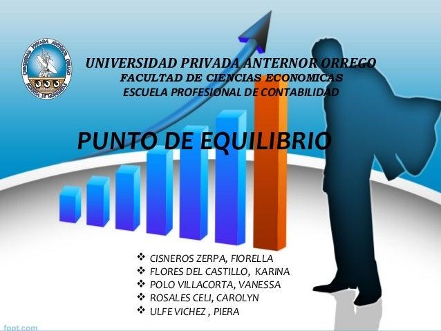 UNIVERSIDAD PRIVADA ANTERNOR ORREGO    FACULTAD DE CIENCIAS ECONOMICAS    ESCUELA PROFESIONAL DE CONTABILIDAD         vaPU...