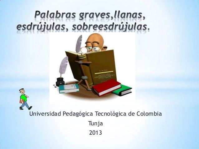 Universidad Pedagógica Tecnológica de Colombia Tunja 2013