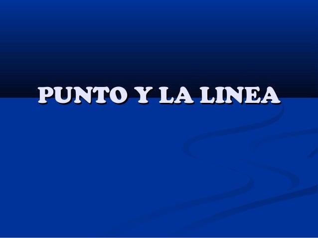 PUNTO Y LA LINEA