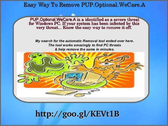 PUP.Optional.WeCare.A : Immediately remove PUP.Optional.WeCare.A from Windows PC