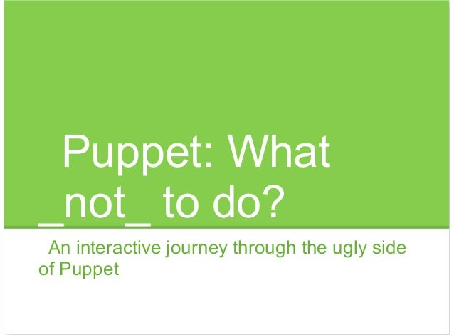 PuppetCamp Ghent - What Not to Do with Puppet