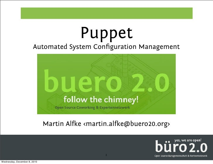 Puppet                       Automated System Configuration Management                              Martin Alfke <martin.al...