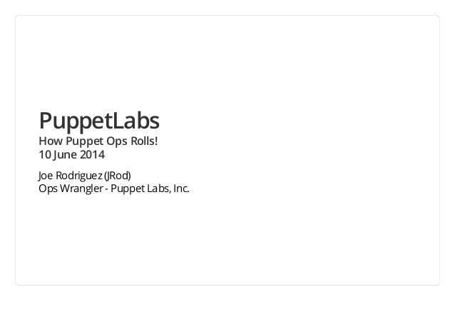 Puppet Camp Dallas 2014: How Puppet Ops Rolls