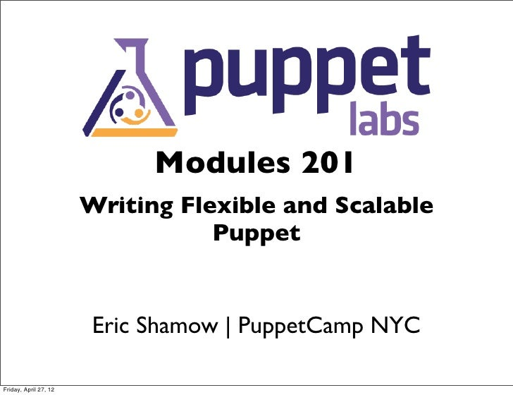 PuppetCamp NYC - Building Scalable Modules