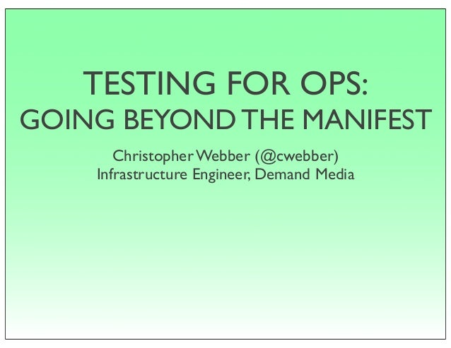 Testing for Ops: Going Beyond the Manifest - PuppetConf 2013