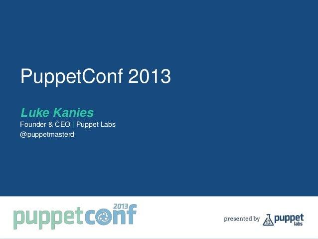 Keynote Address - PuppetConf 2013