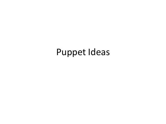 Puppet ideas