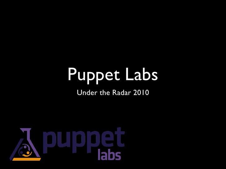 Puppet Labs <ul><li>Under the Radar 2010 </li></ul>