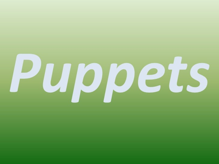 Puppets<br />