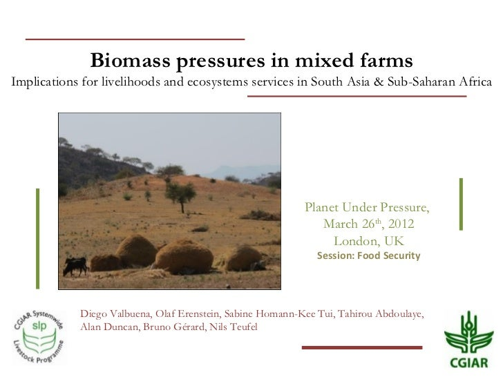 Biomass pressures in mixed farms: Implications for livelihoods and ecosystems services in South Asia & Sub-Saharan Africa