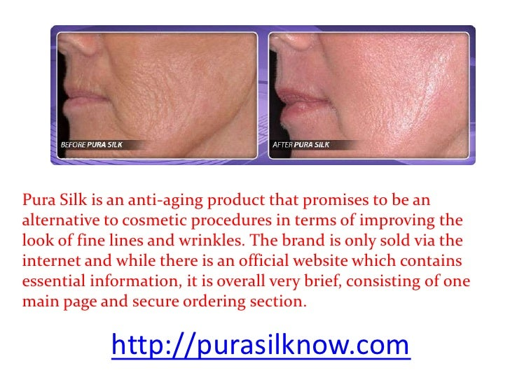 Pura Silk is an anti-aging product that promises to be analternative to cosmetic procedures in terms of improving thelook ...
