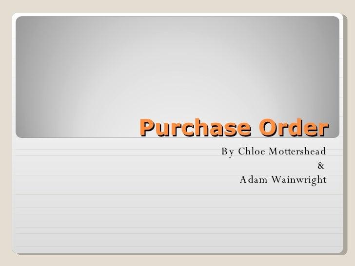 Purchase Order By Chloe Mottershead & Adam Wainwright