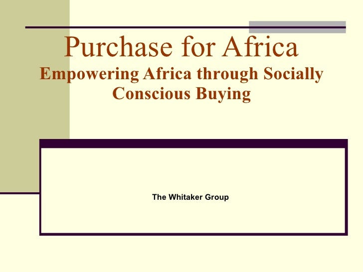 Purchase for Africa Empowering Africa through Socially Conscious Buying The Whitaker Group