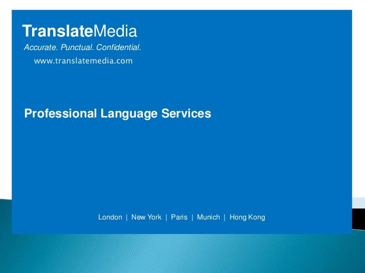Language Services<br />TranslateMedia<br />Accurate. Punctual. Confidential.<br />www.translatemedia.com<br />Professional...