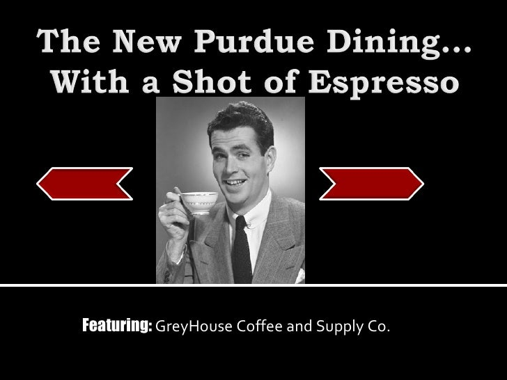 Featuring:  GreyHouse Coffee and Supply Co.