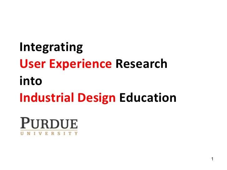 Purdue U - Integrating User Experience - Open 2011
