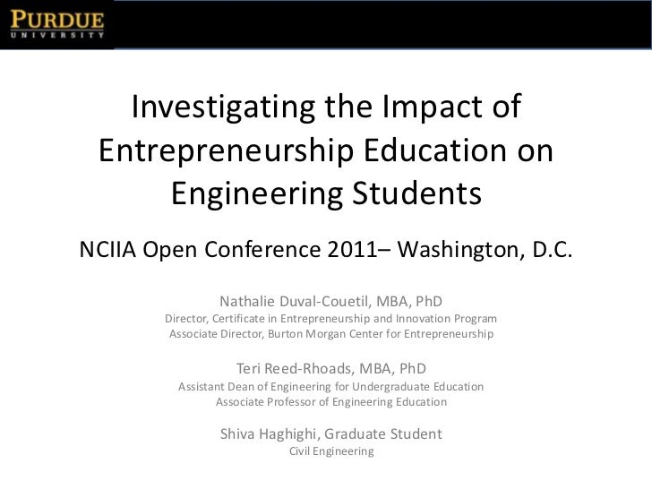 Investigating the Impact of Entrepreneurship Education on Engineering StudentsNCIIA Open Conference 2011– Washington, D.C....