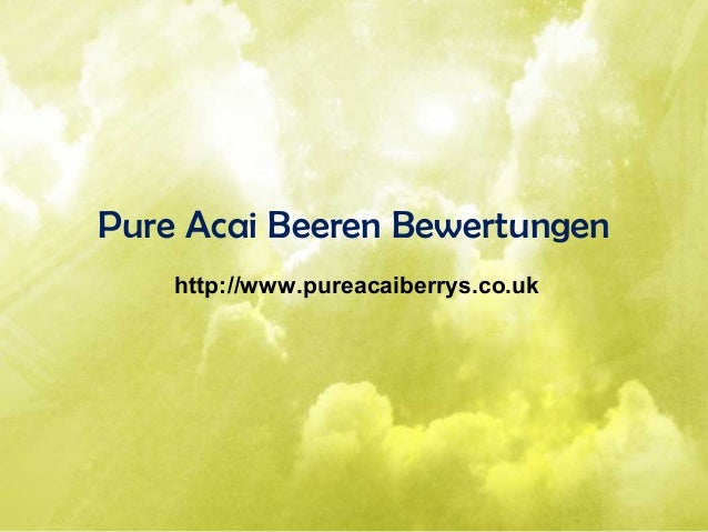 Pure Acai Beeren Bewertungen http://www.pureacaiberrys.co.uk