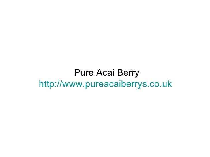 Loose excess pounds with Pure acai berry weight loss products