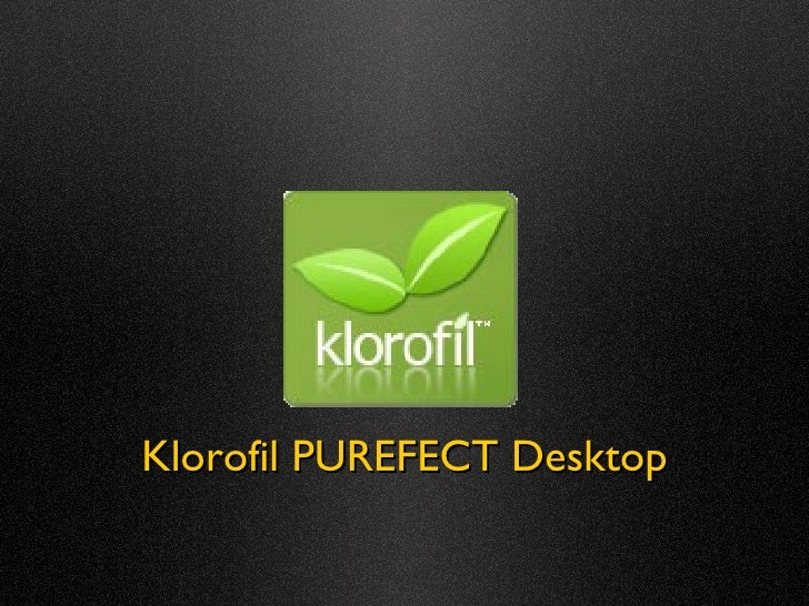 Klorofil PUREFECT Desktop