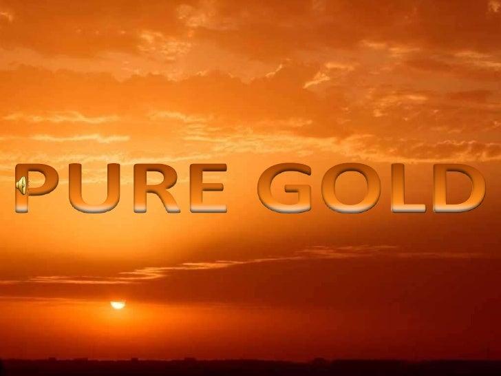 PURE GOLD<br />