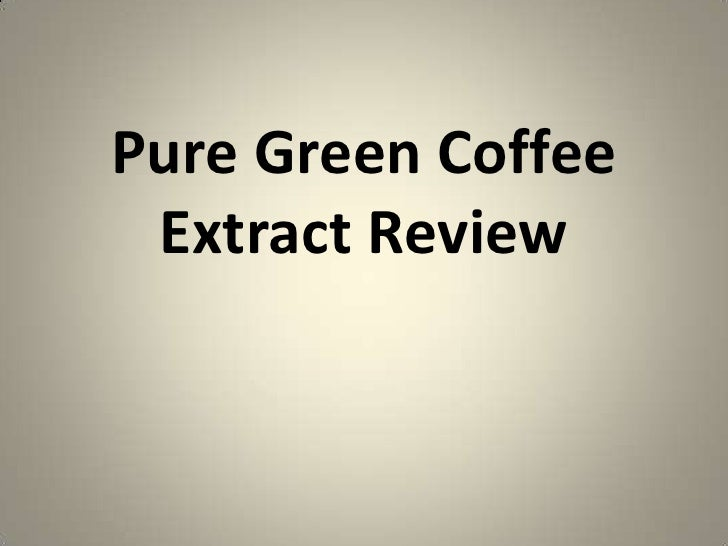 Pure Green Coffee Extract Review