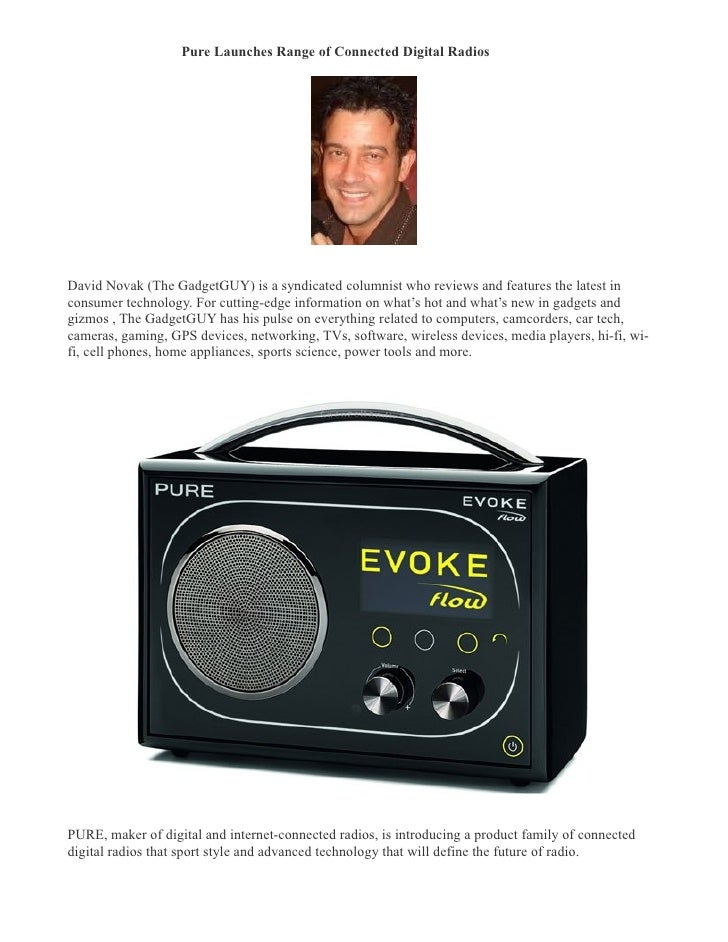 Pure Launches Range of Connected Digital Radios �     David Novak (The GadgetGUY) is a syndicated columnist who reviews an...