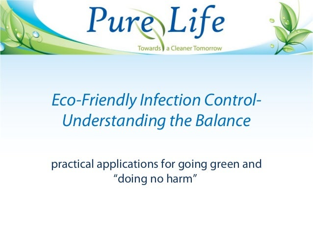 """Eco-Friendly Infection Control- Understanding the Balance practical applications for going green and """"doing no harm"""""""