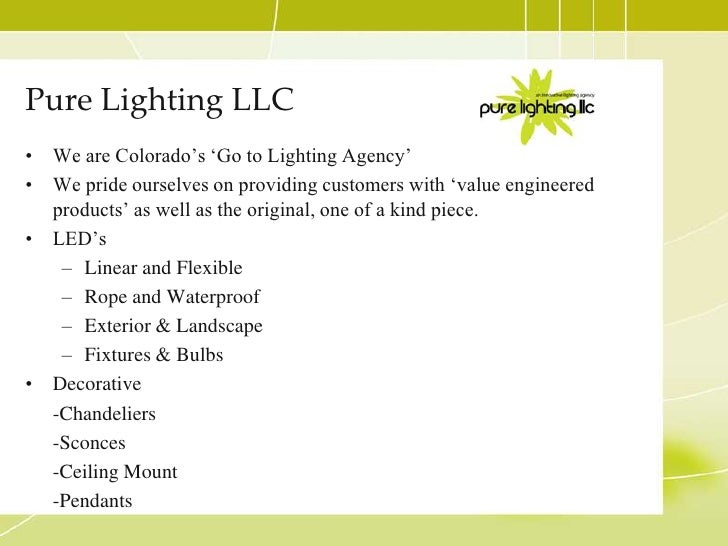 Pure Lighting LLC <br />We are Colorado's 'Go to Lighting Agency'<br />We pride ourselves on providing customers with 'val...