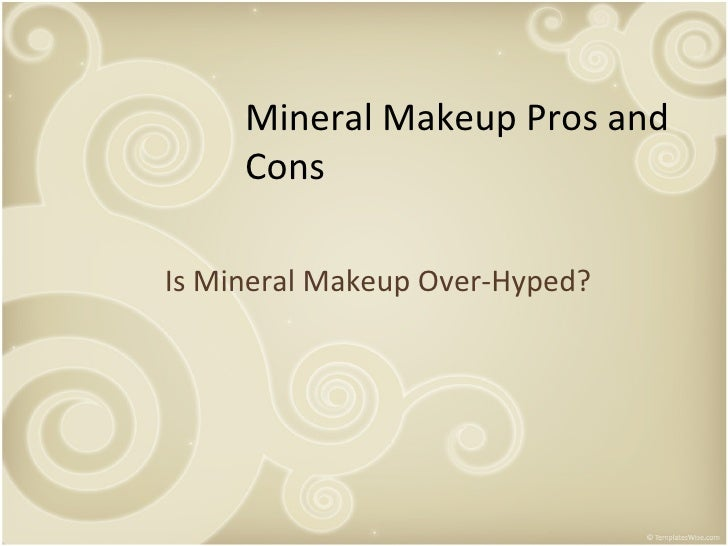 Mineral Makeup Pros and Cons Is Mineral Makeup Over-Hyped?