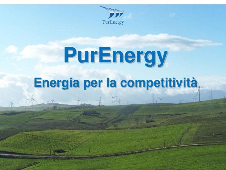 PurEnergyEnergia per la competitività