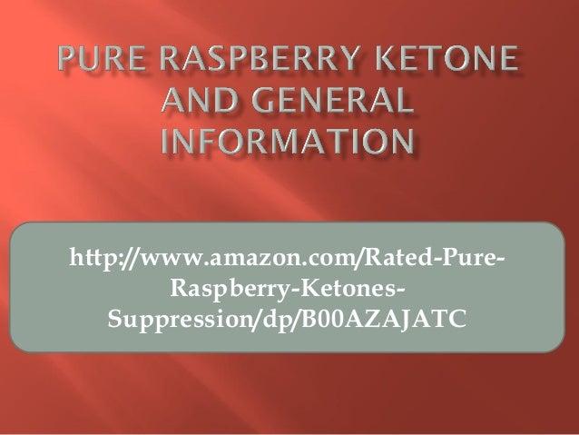 http://www.amazon.com/Rated-Pure-Raspberry-Ketones-Suppression/dp/B00AZAJATC