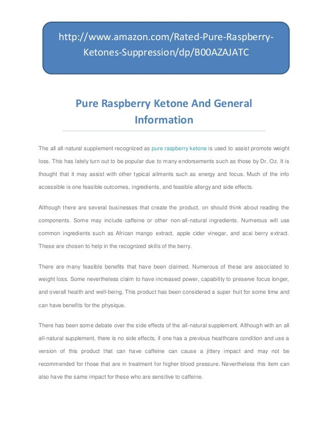 Pure Raspberry Ketone And GeneralInformationThe all all-natural supplement recognized as pure raspberry ketone is used to ...