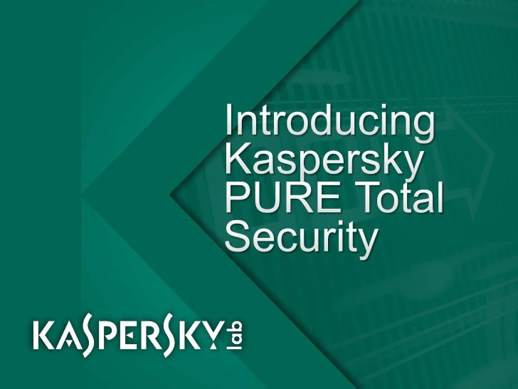 Introducing Kaspersky PURE Total Security<br />