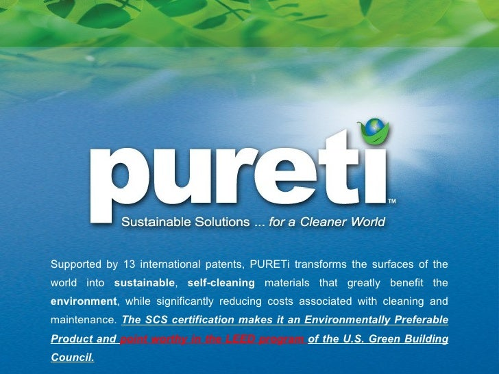 Supported by 13 international patents, PURETi transforms the surfaces of the world into  sustainable ,  self-cleaning  mat...