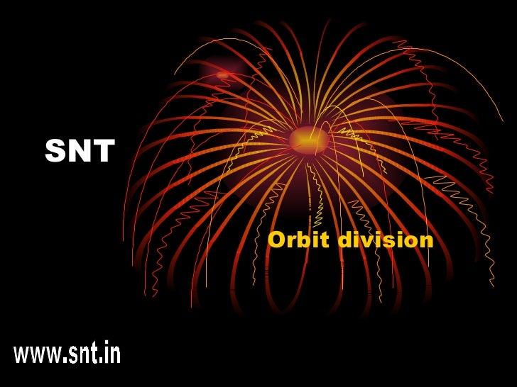 SNT Orbit division www.snt.in